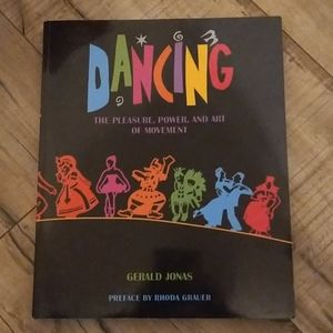 Dancing The Pleasure, Power, And Art of Movement